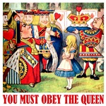 YOU MUST OBEY THE QUEEN