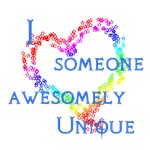 Loving Someone Awesome and Unique!