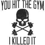 You hit the gym, i killed it