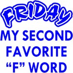 "Friday My 2nd Favorite ""F"" Word"