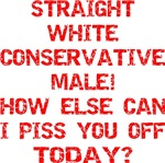 Straight White Conservative Male! How Else Can I P
