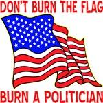 Don't Burn The Flag Burn A Politician