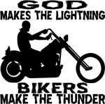 God Makes The Lightning Bikers Make The Thunder