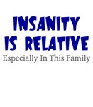 Insanity Is Relative Especially In This Family
