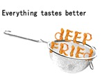 Everything's Better Deep Fried