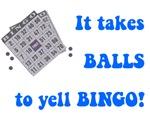 It Takes Balls To Yell Bingo