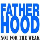 Fatherhood Not For Weak