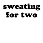 Sweating For Two