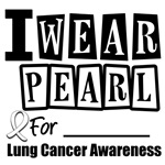 I Wear Pearl Ribbon Lung Cancer Awareness T-Shirts