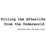 Filling the Afterlife from the Underworld