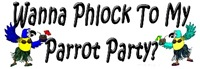 Wanna Phlock To My Parrot Party?
