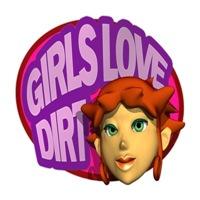 Girls Love Dirt