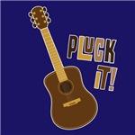 Pluck It