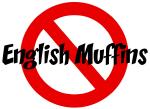 Anti English Muffins