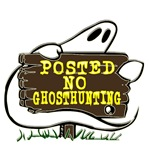 Ghost Holding 'Posted No Ghost Hunting' Sign