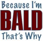 Because I'm Bald