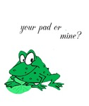Your pad or mine?