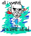All i want is a little head