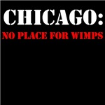 CHICAGO noplace for wimps
