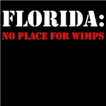 FLORIDA no place for wimps