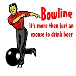 Bowling it's more then just an excuse to drink bee