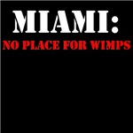 MIAMI no place for wimps