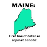 MAINE first line of defense against Canada