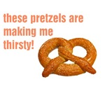 these pretzels are making me thirsty