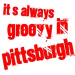 It's always groovy in Pittsburgh