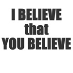 I Believe that You Believe