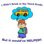 I Didn't Drink in Third Grade