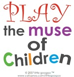 PLAY- THE MUSE OF CHILDREN