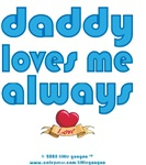 DADDY LOVES ME ALWAYS