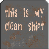 This Is My Clean Shirt