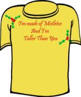 I'm Made Of Mistletoe & I'm Taller Than You