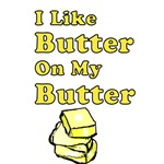 I Like Butter on my Butter