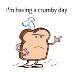 I'm Having a Crumby Day