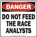 DANGER:  DO NOT FEED<br/>THE RACE ANALYSTS