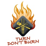 TURN DON'T BURN