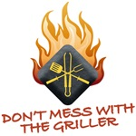 DON'T MESS WITH THE GRILLER