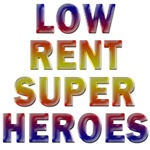 Low Rent Superheroes