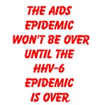 The AIDS epidemic won't be over until the HHV-6 ep