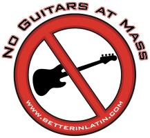 No Guitars at Mass!