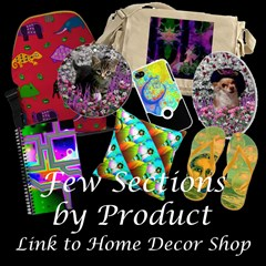 Few Sections by Product, Link to Home Decor