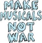 Make Musicals Not War