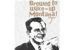 Brewed To Wake-Up Montana!