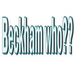 Beckham Who??