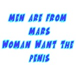 Men Are From Mars Woman Want The Penis