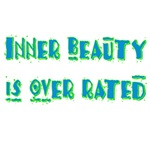 Inner Beauty Is Over Rated