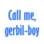 Call Me, Gerbil-Boy
